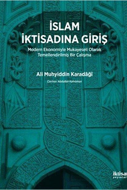 İktisat Yayınları İslam İktisadına Giriş - Ali Muhyiddin Karadaği