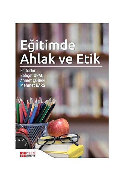Pegem Akademi Yayıncılık Eğitimde Ahlak ve Etik