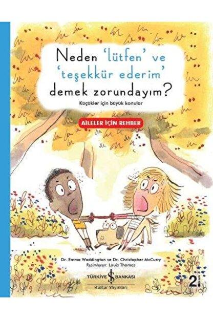 İş Bankası Kültür Yayınları Neden 'lütfen' Ve 'teşekkür Ederim' Demek Zorundayım? & Küçükler Için Büyük Konular