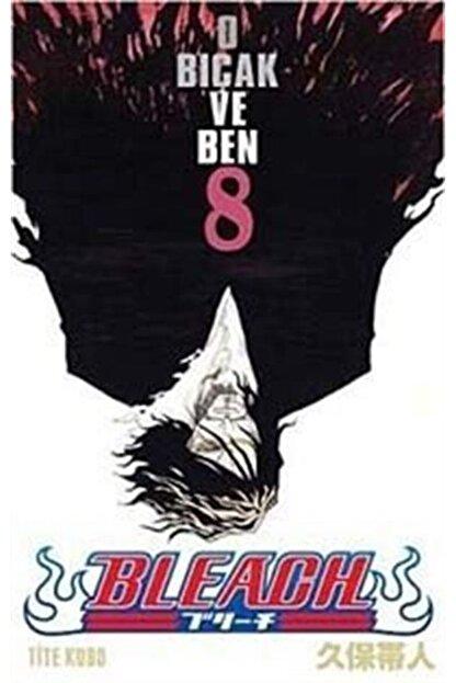 Gerekli Şeyler Bleach 8. Cilt - O Bıçak Ve Ben