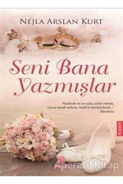 Hayat Yayınları Seni Bana Yazmışlar - Nejla Arslan Kurt -
