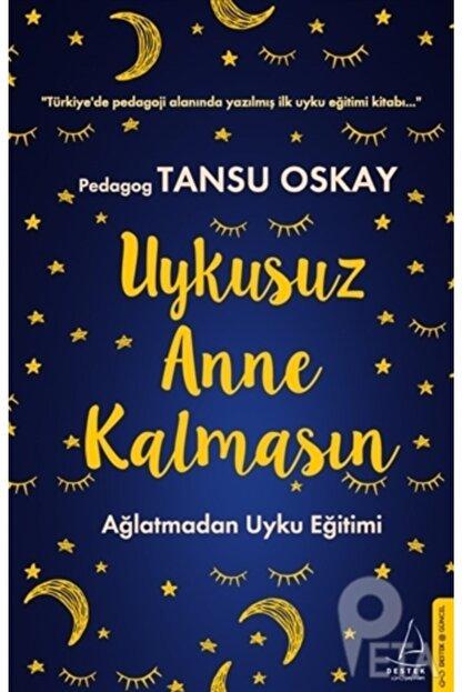 Destek Yayınları Uykusuz Anne Kalmasın  Tansu Oskay