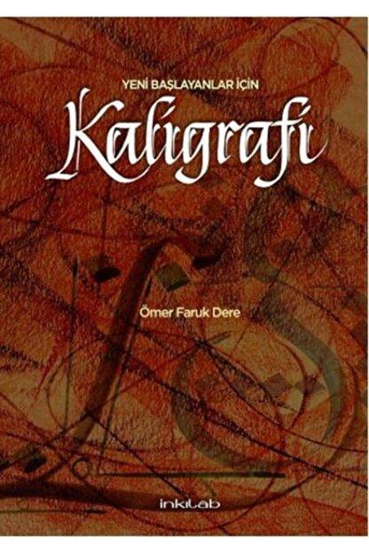İnkılab Yayınları Yeni Başlayanlar Için Kaligrafi Kitabı Ömer Faruk Dere Inkılap