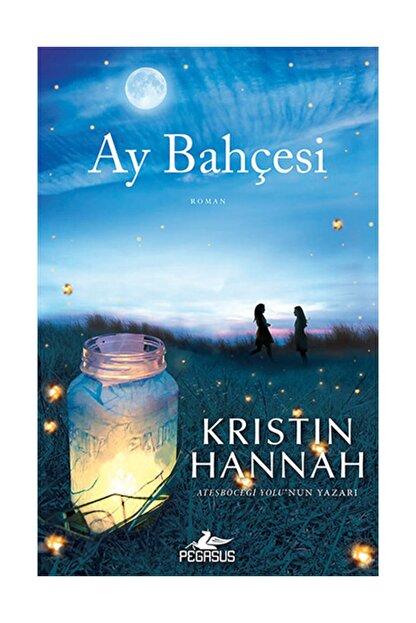Pegasus Yayınları Ay Bahçesi Kristin Hannah