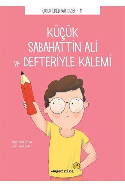 Tefrika Yayınları Küçük Sabahattin Ali ve Defteriyle Kalemi