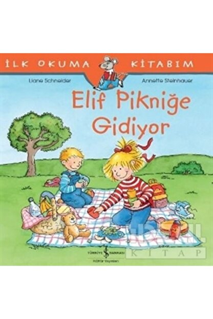 İş Bankası Kültür Yayınları Elif Pikniğe Gidiyor - Ilk Okuma Kitabım