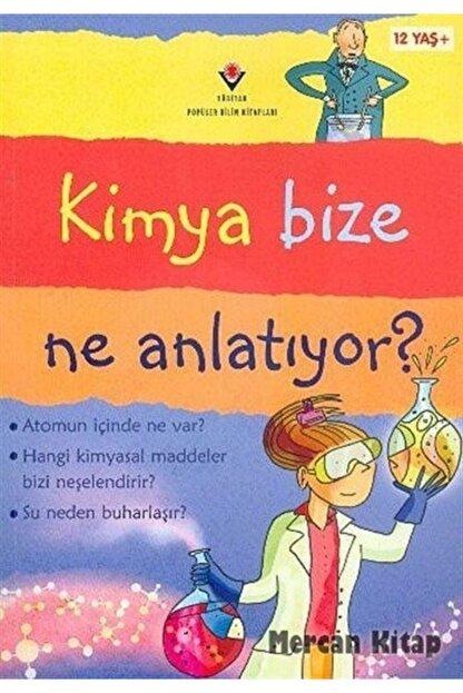 Tübitak Yayınları Kimya Bize Ne Anlatıyor? (karton Kapak)