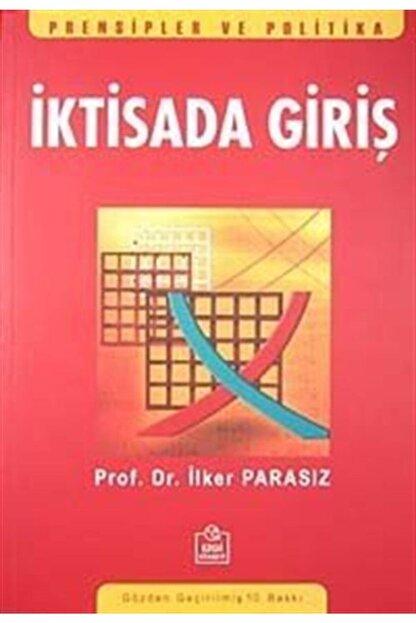 Ezgi Kitabevi Yayınları Iktisada Giriş / Prof. Dr. M. Ilker Parasız