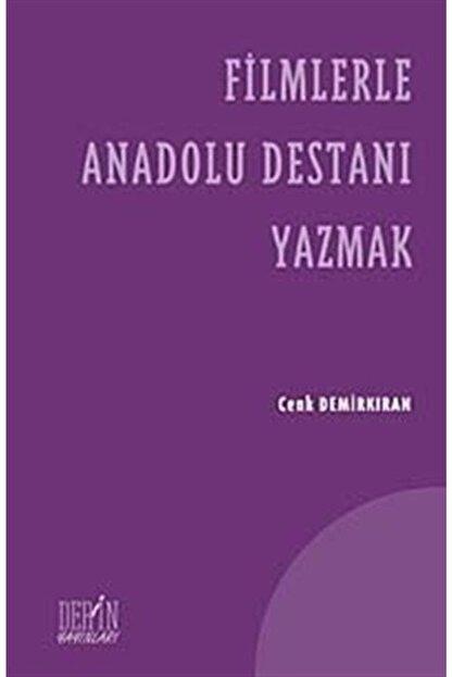 Derin Yayınları Filmlerle Anadolu Destanı Yazmak