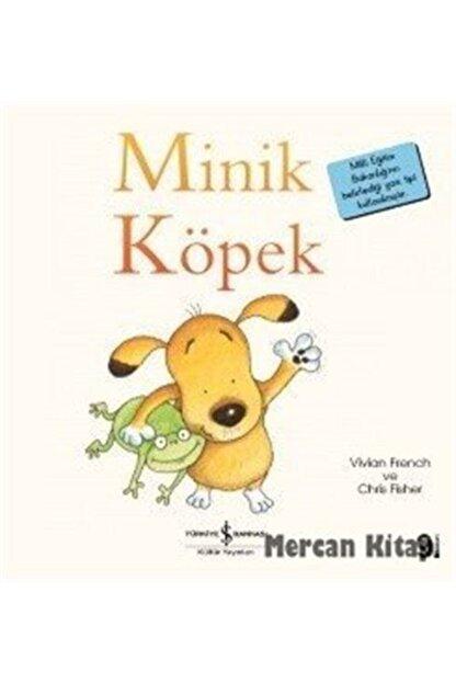 İş Bankası Kültür Yayınları Minik Köpek / Ilk Okuma Kitaplarım (dik Yazı)