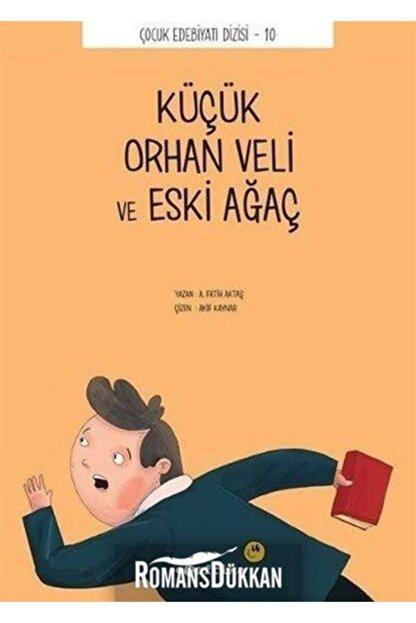 Tefrika Yayınları Küçük Orhan Veli Ve Eski Ağaç & Çocuk Edebiyatı Dizisi 10