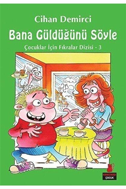 Kırmızı Kedi Yayınları Bana Güldüğünü Söyle / Çocuklar Için Fıkralar Dizisi 3