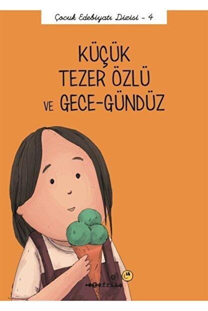 Tefrika Yayınları Küçük Tezer Özlü Ve Gece-gündüz / Çocuk Edebiyatı Dizisi 4