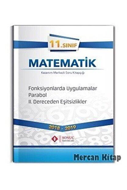 Sonuç Yayınları 11. Sınıf Matematik Fonksiyonlarda Uygulamalar Parabol 2. Dereceden Eşitsizlikler