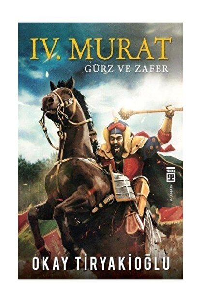 Timaş Yayınları Iv. Murat (gürz Ve Zafer)
