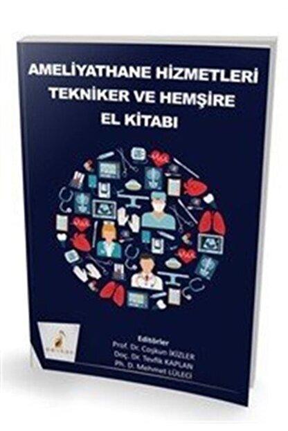 Pelikan Yayınları Ameliyathane Hizmetleri Tekniker Ve Hemşire El Kitabı