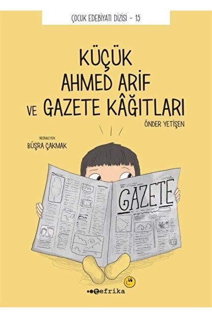 Tefrika Yayınları Küçük Ahmed Arif Ve Gazete Kağıtları - Önder Yetişen 9786056825484
