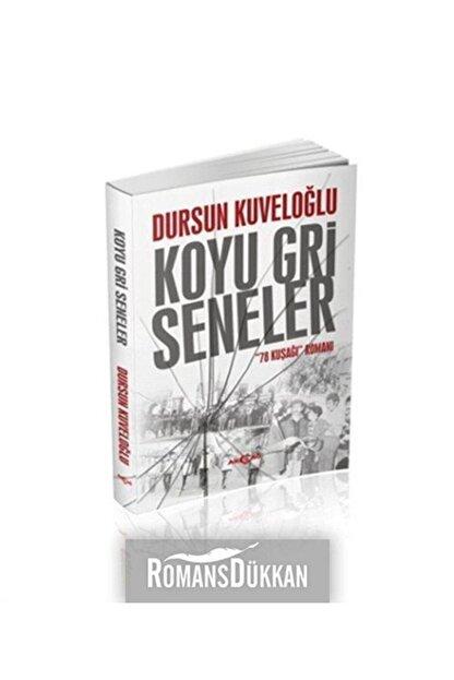 Akçağ Yayınları Koyu Gri Seneler & 78 Kuşağı Romanı