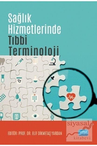 Nobel Akademik Yayıncılık Sağlık Hizmetlerinde Tıbbi Terminoloji