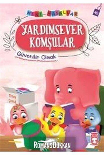 Timaş Çocuk Yayınları Yardımsever Komşular-mini Masallar 4-güvenilir Olmak
