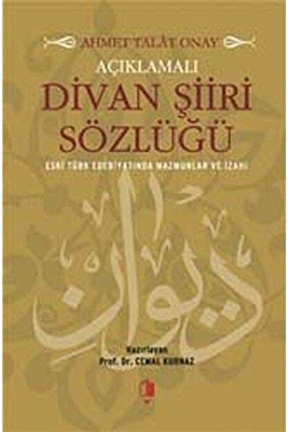 Kurgan Edebiyat Açıklamalı Divan Şiiri Sözlüğü & Eski Türk Edebiyatında Mazmunlar Ve Izahı