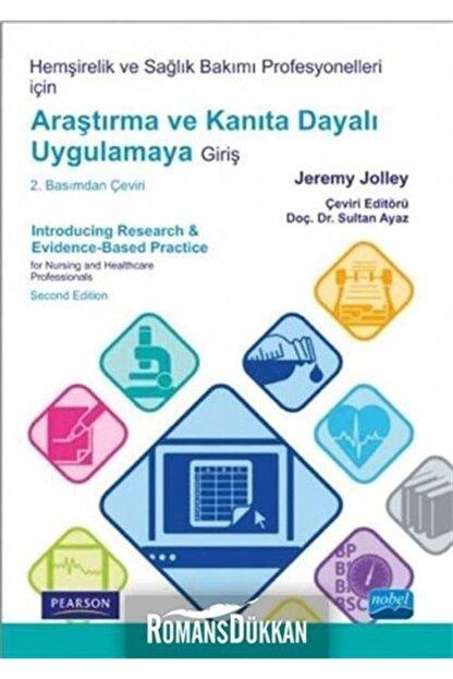 Nobel Akademik Yayıncılık Hemşirelik Ve Sağlık Bakımı Profesyonelleri Için Araştırma Ve Kanıta Dayalı Uygulamaya Giriş