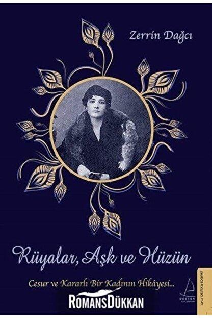 Destek Yayınları Rüyalar Aşk Ve Hüzün-cesur Ve Kararlı Bir Kadının Hikayesi