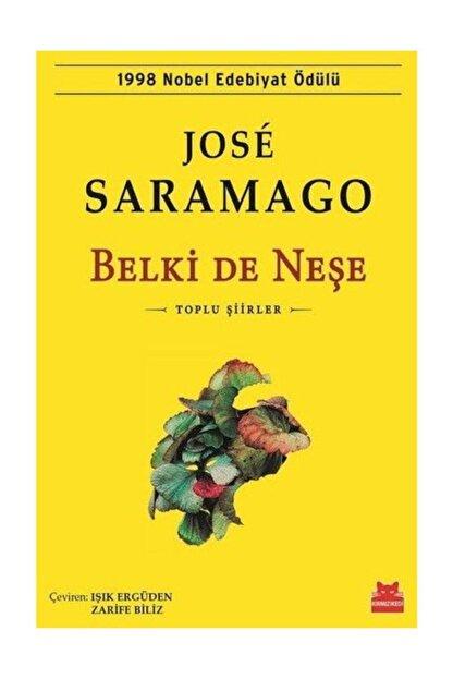 Kırmızı Kedi Yayınları Belki De Neşe Jose Saramago - Jose Saramago