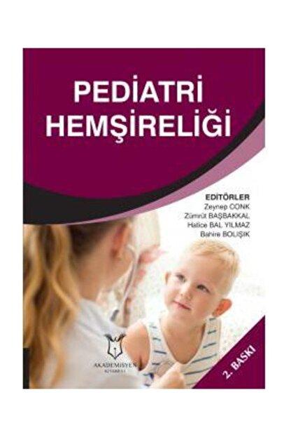 Dünya Tıp Kitabevi Pediatri Hemşireliği 2.basım - Bahire Bolışık,hatice Bal Yılmaz,zeynep Conk,zümrüt Başbakkal