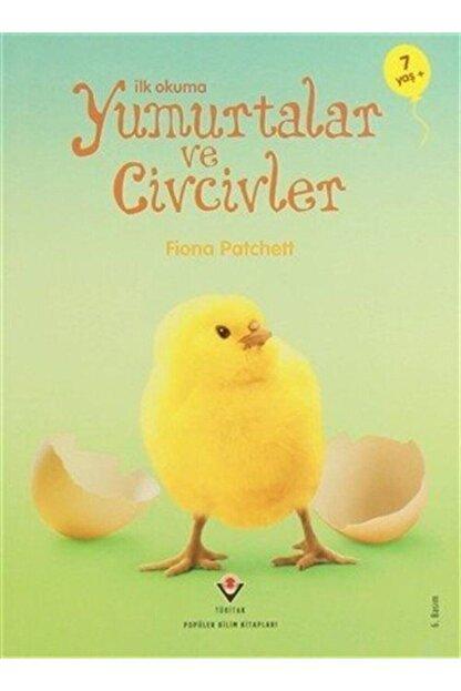 Tübitak Yayınları Ilk Okuma - Yumurtalar Ve Civcivler Fiona Patchett - Fiona Patchett