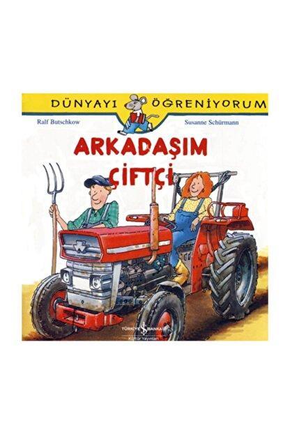 İş Bankası Kültür Yayınları Arkadaşım Çiftçi Dünyayı Öğreniyorum