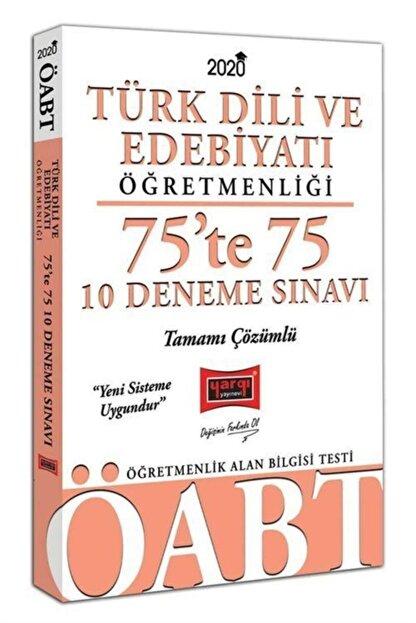 Yargı Yayınevi 2020 Öabt Türk Dili Ve Edebiyatı Öğretmenliği 75'te 75 Tamamı Çözümlü 10 Deneme Sınavı