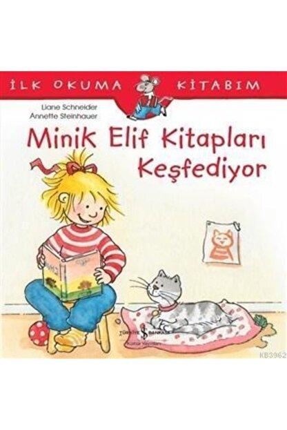 İş Bankası Yayınları Minik Elif Kitapları Keşfediyor / Ilk Okuma Kitabım