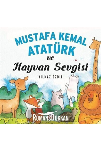 Kırmızı Kedi Yayınları Mustafa Kemal Atatürk ve Hayvan Sevgisi