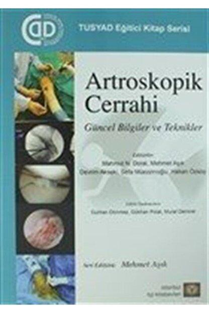 İstanbul Tıp Kitabevi Artroskopik Cerrahi & Güncel Bilgiler Ve Teknikler