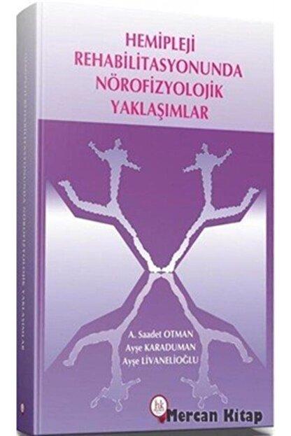 Hipokrat Kitabevi Hemipleji Rehabilitasyonunda Nörofizyolojik Yaklaşımlar