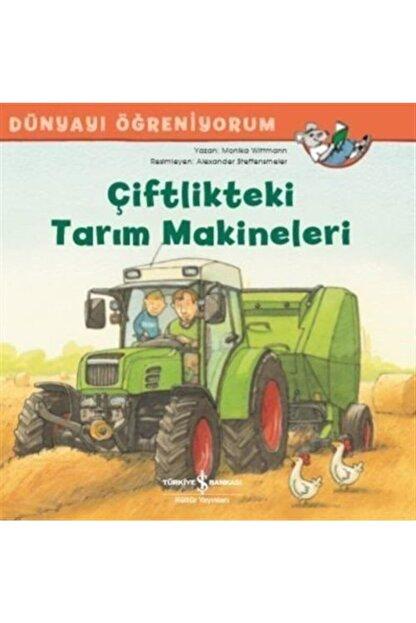 İş Bankası Kültür Yayınları Dünyayı Öğreniyorum Çiftlikteki Tarım Makineleri