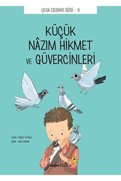Tefrika Yayınları Küçük Nazım Hikmet Ve Güvercinleri & Çocuk Edebiyatı Dizisi 9