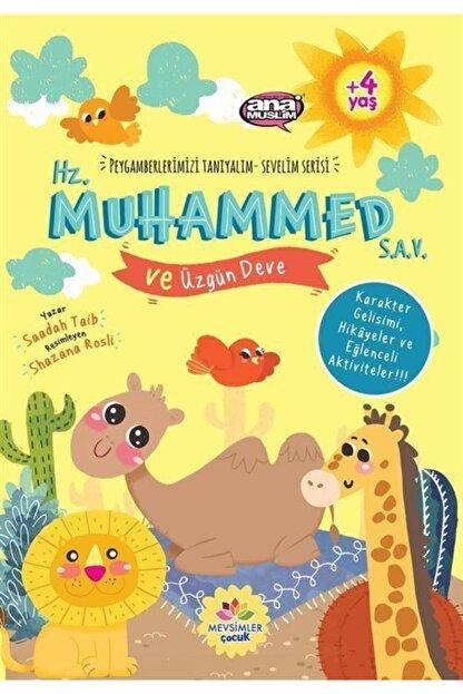 Mevsimler Kitap Hz.muhammed (sav) Ve Üzgün Deve / Peygamberlerimizi Tanıyalım Sevelim Serisi 8
