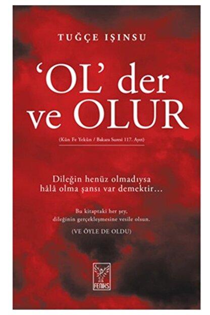 Feniks Yayınları Tuğçe Işınsu-Ol Der ve Olur Tuğçe Işınsu