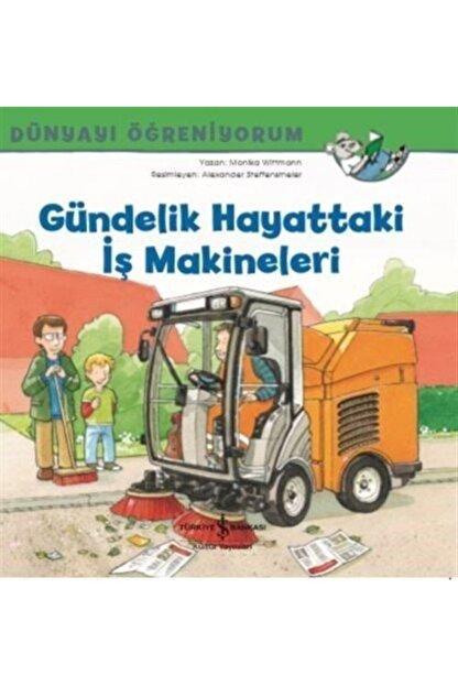 İş Bankası Kültür Yayınları Gündelik Hayattaki Iş Makineleri