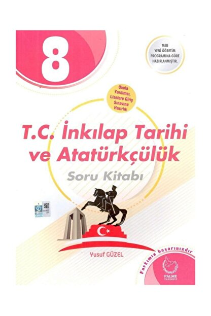 Palme Yayıncılık 8. Sınıf T. C. Inkılap Tarihi Ve Atatürkçülük Soru Bankası