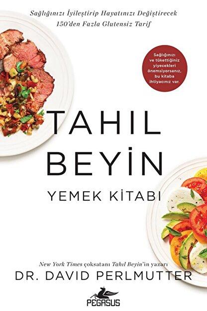 Pegasus Yayınları Tahıl Beyin: Yemek Kitabı - David Perlmutter
