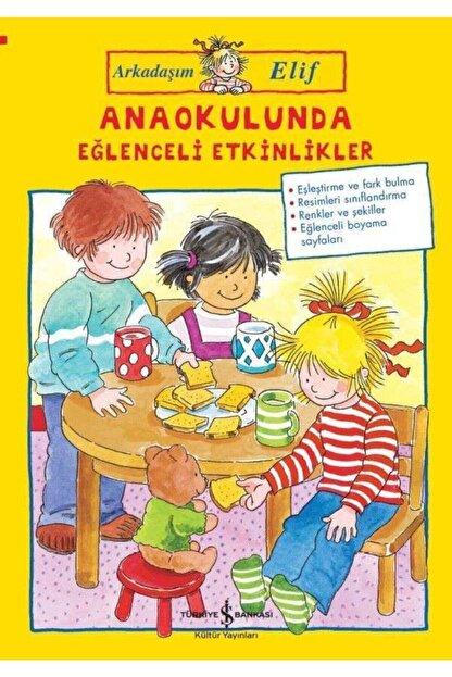 İş Bankası Yayınları Anaokulunda Eğlenceli Etkinlikler-arkadaşım Elif