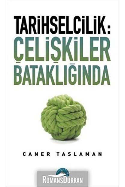 Istanbul Yayınevi Tarihselcilik çelişkiler Bataklığında Caner Taslaman 9786056621239 Trendyol
