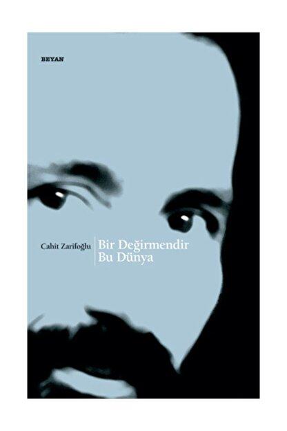 Beyan Yayınları Bir Değirmendir Bu Dünya - Cahit Zarifoğlu