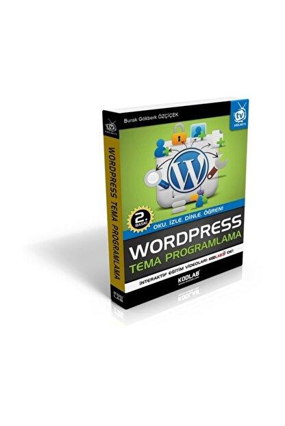 Kodlab Wordpress Tema Programlama (Burak Gökberk Özçiçek) - Kodlab Kitapları