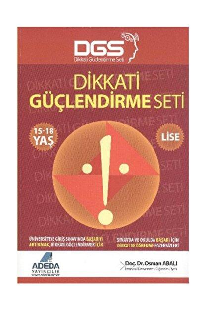 Adeda Yayınları Dgs Dikkati Güçlendirme Seti Lise 15-18 Yaş Osman Abalı
