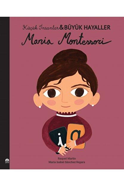 Martı Çocuk Yayınları Maria Montessori Küçük Insanlar Büyük Hayaller Maria Isabel Sanchez Vegara