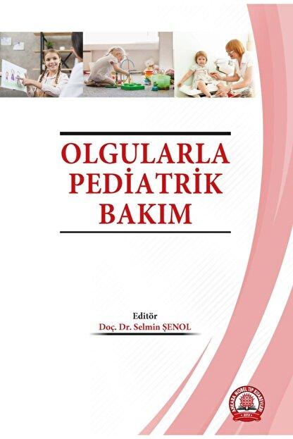 Ankara Nobel Tıp Kitapevleri Kitabevleri Olgularla Pediatrik Bakım